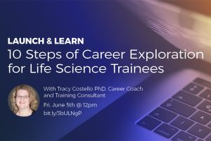 10 Steps of Career Exploration for Life Science Trainees