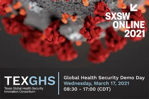 TEXGHS @ SXSW 2021: Global Health Security Demo Day