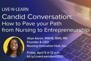 Candid Conversation: How to Pave Your Path from Nursing to Entrepreneurship